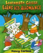 Loudmouth George Earns His Allowance - Carlson, Nancy