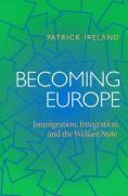 Becoming Europe: Immigration, Integration, and the Welfare State - Ireland, Patrick Richard