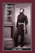 From First to Last: The Life of William B. Franklin - Snell, Mark A.