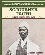 Sojourner Truth: Equal Rights Advocate - Collins, Kathleen