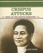 Crispus Attucks: Hero of the Boston Massacre - Beier, Anne