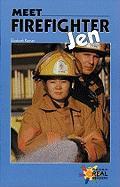 Meet Firefighter Jen - Kernan, Elizabeth