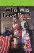 Who Was Betsy Ross? - Adams, Colleen