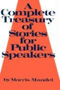 A Complete Treasury of Stories for Public Speakers - Mandel, Morris