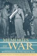 Memories of War: Micronesians in the Pacific War - Falgout, Suzanne; Poyer, Lin; Carucci, Laurence M.