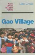 Gao Village: Rural Life in Modern China - Gao, Mobo C. F.