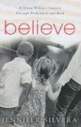 Believe: A Young Widow's Journey Through Brokenness and Back - Silvera, Jennifer