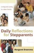Daily Reflections for Stepparents: Living and Loving in a New Family - Broersma, Margaret