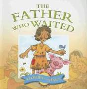 The Father Who Waited - Williams, Margaret