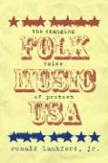 Folk Music U.S.A.: The Changing Voice of Protest - Lankford, Ronald D.