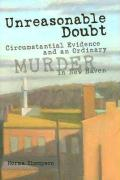 Unreasonable Doubt: Circumstantial Evidence and an Ordinary Murder in New Haven - Thompson, Norma