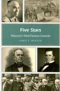 Five Stars: Missouri's Most Famous Generals - Muench, James F.