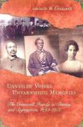 Unveiled Voices, Unvarnished Memories: The Cromwell Family in Slavery and Segregation, 1692-1972 - Cromwell, Adelaide M.