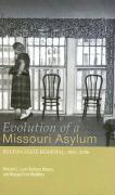 Evolution of a Missouri Asylum: Fulton State Hospital, 1851-2006 - Lael, Richard L.; Brazos, Barbara; McMillen, Margot Ford
