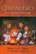 Curandero: A Life in Mexican Folk Healing - Torres, Eliseo