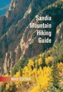 Sandia Mountain Hiking Guide - Coltrin, Michael Elliott; Coltrin, Mike