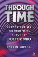 Through Time: An Unauthorised and Unofficial History of Doctor Who - Cartmel, Andrew