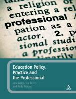 Education Policy, Practice and the Professional - Bates, Jane; Lewis, Sue; Pickard, Andy