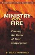 Ministry on Fire: Fanning the Flame of Your Congregation - Humphrey, B. Bruce