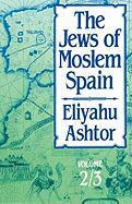 The Jews of Moslem Spain: Volume 2/3 - Ashtor, Eliyahu