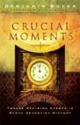 Crucial Moments: Twelve Defining Events in Black Adventist History - Baker, Benjamin