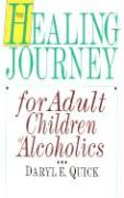 The Healing Journey for Adult Children of Alcoholics - Quick, Daryl E.