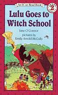 Lulu Goes to Witch School - O'Connor, Jane