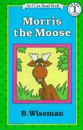 Morris the Moose - Wiseman, B.; Wiseman, Bernard