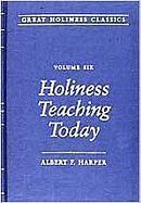 Holiness Teaching Today: Volume 6 - Harper, Albert F.
