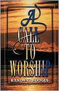 A Call to Worship - Hodges, Randy T.