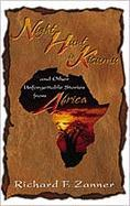 Night Hunt in Kisumu: And Other Unforgettable Stories from Africa - Zanner, Richard F.