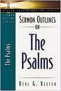 Sermon Outlines on the Psalms - Keefer, Derl G.