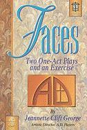 Faces: Two One-Act Plays and an Exercise - George, Jeannette Clift