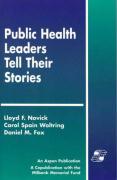 Public Health Leaders Tell Their Stories - Novick, Lloyd F.; Novick