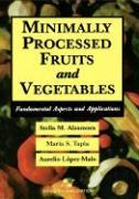 Minimally Processed Fruits and Vegetables - Alzamora, Stella M.; Tapia, Maria Soledad; Lopez-Malo, Aurelio