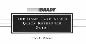 The Home Care Aide's Quick Reference Guide - Roberts, Ellen C.