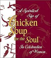 Spirited Sip of Chicken Soup for the Soul: In Celebration of Women - Canfield, Jack; Health Communications; Hansen, Mark Victor