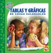 Tablas y Graficas de Cosas Saludables = Tables and Graphs of Healthy Things - Freese, Joan