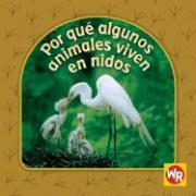 Por Que Algunos Animales Viven en Nidos = Why Animals Live in Nests - Weber, Valerie J.