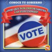 Por Que Son Importantes las Elecciones? = Why Are Elections Important? - Gorman, Jacqueline Laks