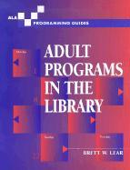 Adult Programs in the Library - Lear, Brett W.