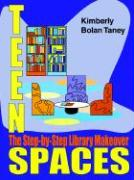 Teen Spaces: The Step-By-Step Library Makeover - Taney, Kimberly Bolan