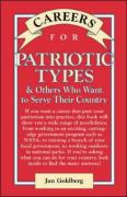 Careers for Patriotic Types & Others Who Want to Serve Their Country - Goldberg, Jan