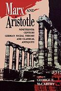 Marx and Aristotle: Nineteenth-Century German Social Theory and Classical Antiquity