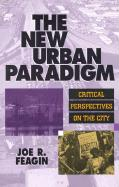 The New Urban Paradigm: Critical Perspectives on the City - Feagin, Joe R.