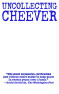 Uncollecting Cheever: The Family of John Cheever vs. Academy Chicago Publishers - Miller, Anita
