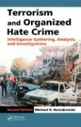 Terrorism and Organized Hate Crime: Intelligence Gathering, Analysis, and Investigations - Ronczkowski, Michael R.
