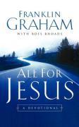 All for Jesus: A Devotional - Graham, Franklin
