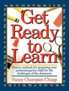 Get Ready to Learn - Chupp, Nancy; Champion-Chupp, Nancy; Thomas Nelson Publishers