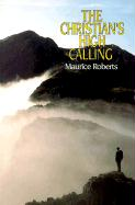 The Christian's High Calling - Roberts, Maurice